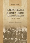 Vonyó József - Jobboldali radikálisok Magyarországon 1919-1944 [eKönyv: pdf]
