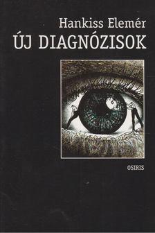 HANKISS ELEMÉR - Új diagnózisok [antikvár]