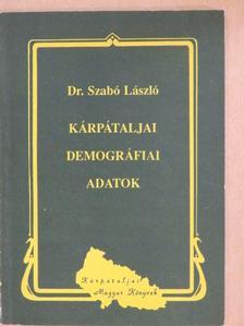 Dr. Szabó László - Kárpátaljai demográfiai adatok [antikvár]