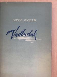 Sipos Gyula - Vadludak [antikvár]