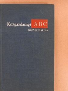 Muraközy Tamás - Közgazdasági ABC mezőgazdáknak [antikvár]
