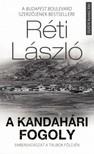 RÉTI LÁSZLÓ - A kandahári fogoly - Embervadászat a tálibok földjén [eKönyv: epub, mobi]