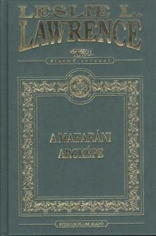 Leslie L. Lawrence - A MAHARÁNI ARCKÉPE