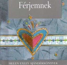 Helen Exley - FÉRJEMNEK - HELEN EXLEY AJÁNDÉKKÖNYVEK -