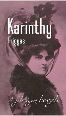 Karinthy Frigyes - Feleségem beszéli