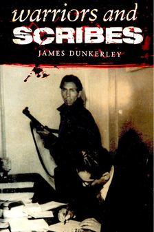DUNKERLEY, JAMES - Warriors and Scribes [antikvár]