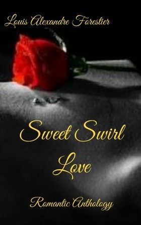 Forestier Louis Alexandre - Sweet Swirl Love - Romantic Anthology [eKönyv: epub, mobi]