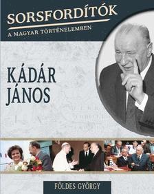 Földes György - KÁDÁR JÁNOS