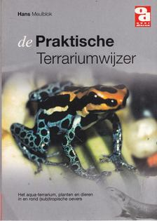 MEULBLOK, HANS - De Praktische Terrariumwijzer [antikvár]