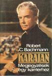 BACHMANN, ROBERT C. - Karajan [antikvár]