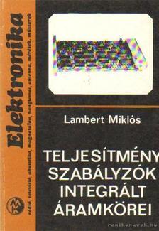 LAMBERT MIKLÓS - Teljesítményszabályzók integrált áramkörei [antikvár]