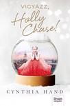 Cynthia Hand - Vigyázz Holly Chase! [eKönyv: epub, mobi]