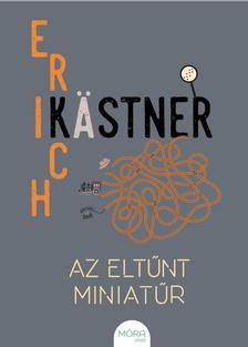 Erich Kästner - Az eltűnt miniatűr