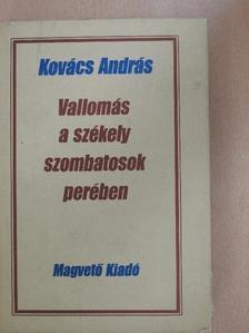 Kovács András - Vallomás a székely szombatosok perében [antikvár]