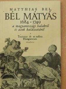 Bél Mátyás - Bél Mátyás élete és munkássága [antikvár]