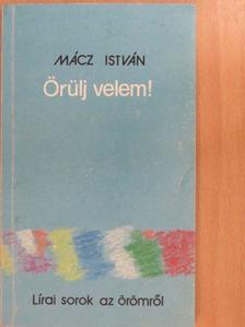 Mácz István - Örülj velem! (dedikált példány) [antikvár]