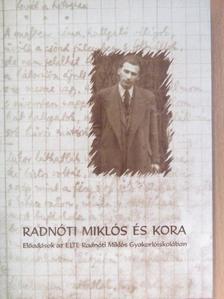 Amacziné Bíró Zsuzsa - Radnóti Miklós és kora [antikvár]