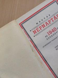 Hegyaljai Kiss Géza - Magyar népnaptár az 1940-ik szökőévre [antikvár]