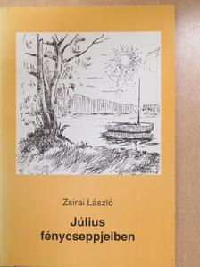 Zsirai László - Július fénycseppjeiben (dedikált példány) [antikvár]