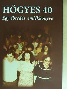 Szilágyi József - Hőgyes 40 - CD-vel [antikvár]
