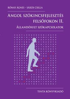 Rónay Ágnes-Sárdi Csilla - Angol szókincsfejlesztés felsőfokon II.