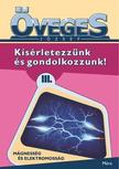 Öveges József - Kísérletezzünk és gondolkozzunk 3. - Mágnesesség és elektromosság
