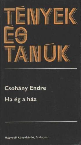 Csohány Endre - Ha ég a ház [antikvár]