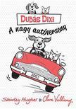 Shirley Hughes - Clara Vulliamy - Dudás Dixi -  A  nagy autóverseny