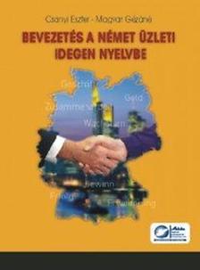 Csányi Eszter-Magyar  Gézáné - Bevezetés a német üzleti idegen nyelvbe