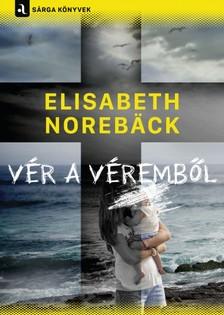 Elisabeth Norebäck - Vér a véremből [eKönyv: epub, mobi]