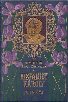 KISFALUDY KÁROLY - Kisfaludy Károly válogatott munkái I. [antikvár]