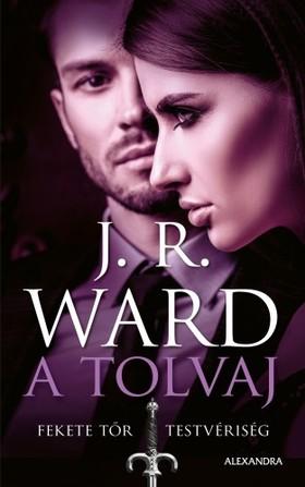 J. R. Ward, - A tolvaj - Fekete Tőr Testvériség 16. [eKönyv: epub, mobi]
