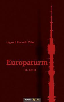 Légrádi Horváth Péter - Europaturm - II. kötet