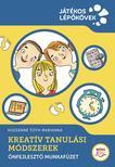 Kozsánné Tóth Marianna - Kreatív Tanulási Módszerek - Motiváció, tanulásszervezés, játék