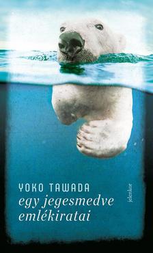Tawada, Yoko - Egy jegesmedve emlékiratai