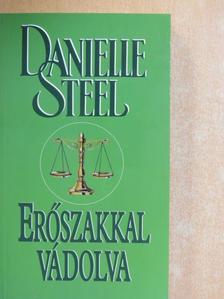 Danielle Steel - Erőszakkal vádolva [antikvár]