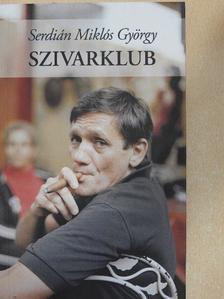 Serdián Miklós György - Szivarklub [antikvár]