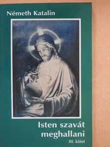 Németh Katalin - Isten szavát meghallani III. [antikvár]