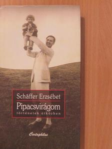 Schäffer Erzsébet - Pipacsvirágom (dedikált példány) [antikvár]