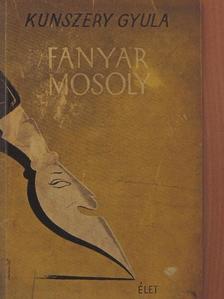 Kunszery Gyula - Fanyar mosoly [antikvár]
