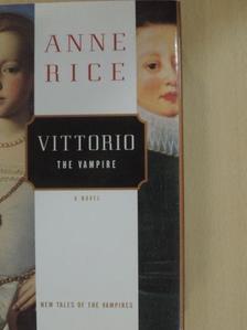 Anne Rice - Vittorio, the Vampire [antikvár]