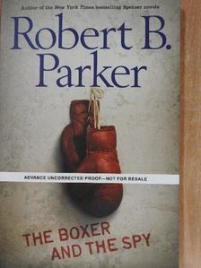 Robert B. Parker - The Boxer and the Spy [antikvár]