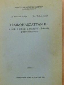 Dr. Horváth Zoltán - Fémkohászattan III. [antikvár]