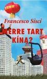Francesco Sisci - Merre tart Kína? - A nagy átváltozás [eKönyv: epub, mobi]