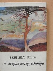 Székely Júlia - A magányosság iskolája [antikvár]