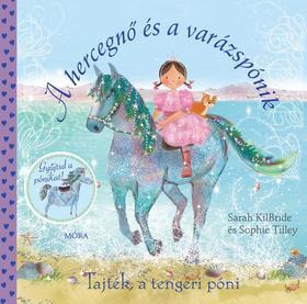 Sarah KilBride; Sophie Tilley - Tajték, a tengeri póni - A hercegnő és a varázspónik