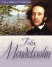 Felix Mendelssohn [eKönyv: epub, mobi]