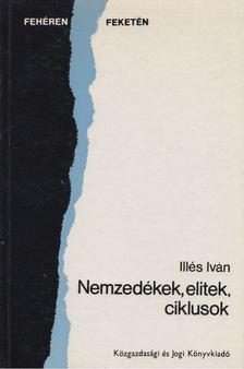 Illés Iván - Nemzedékek, elitek, ciklusok [antikvár]