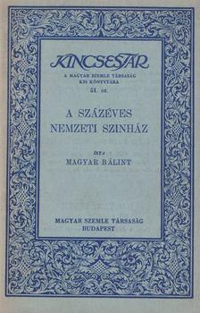 MAGYAR B - A százéves Nemzeti Színház [antikvár]