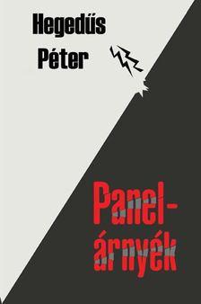 Hegedűs Péter - Panelárnyék [antikvár]
